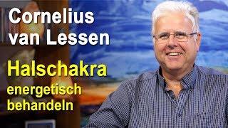 Halschakra energetisch behandeln | Cornelius van Lessen