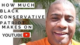 How much Black Conservative Patriot makes on Youtube
