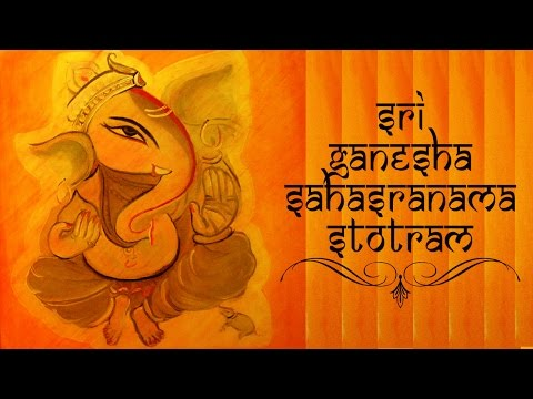 Sri Ganesha Sahasranamam Full With Lyrics - Powerful Stotra to Remove Obstacles