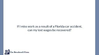 If I miss work as a result of a Florida car accident, can my lost wages be recovered?