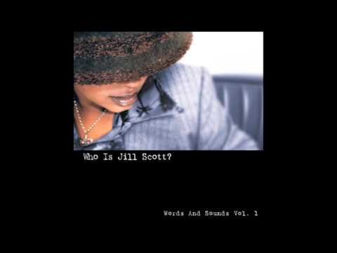 Who Is Jill Scott: Words And Sounds Vol. 1   Jill Scott
