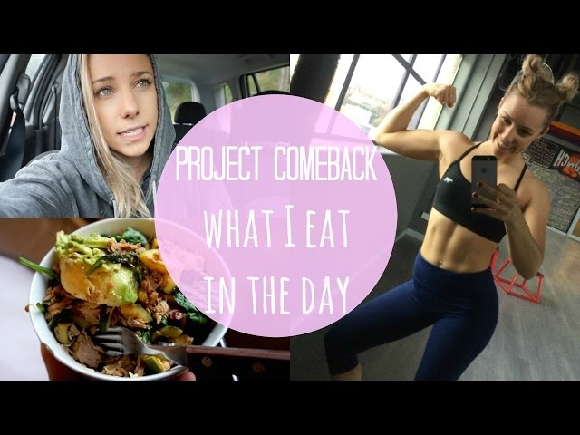 Project Comeback | Full Day Of Eating | Body Update