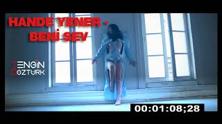 Hande Yener - Beni Sev (Engin Öztürk Remix) Video