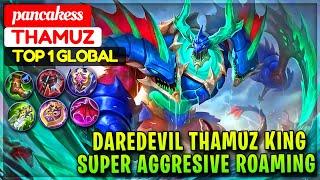 Daredevil Thamuz King, Super Aggresive Roaming [ Top 1 Global Thamuz ] pancakess - Mobile Legends