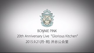 "【BONNIE PINK 20th Anniversary Live ""Glorious Kitchen""】"