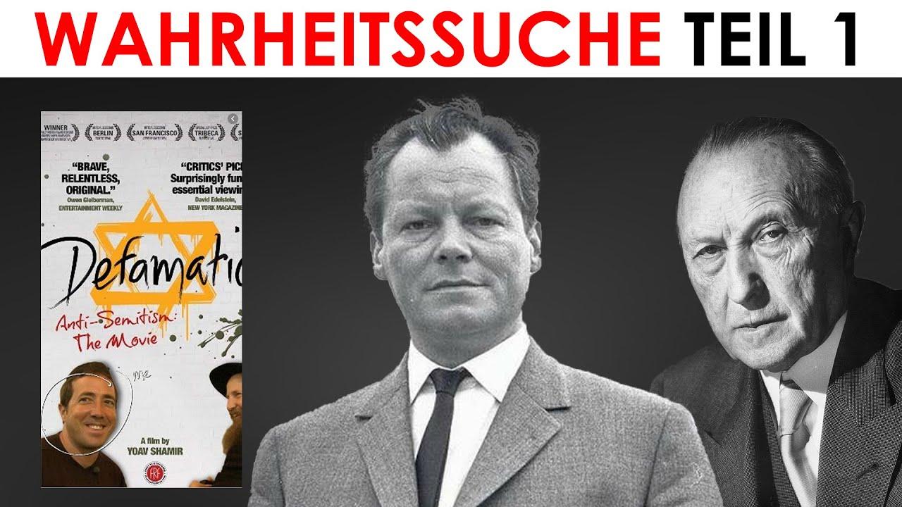 Ein Film rüttelt wach! Juden & Deutsche, denkt gemeinsam nach! Adenauer & Brandt war noch erlaubt …