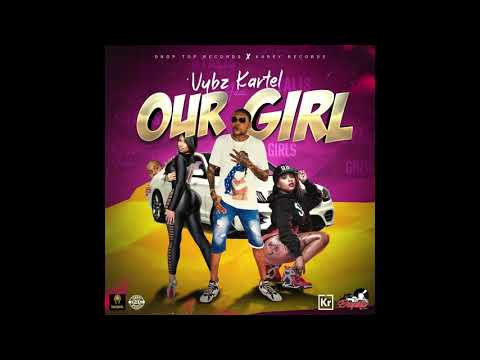 Vybz Kartel - Our Girl (Official Audio)