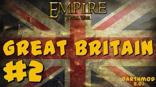 Empire Total War: Darthmod - Great Britain Campaign Part 2 ~ Battle Begins!