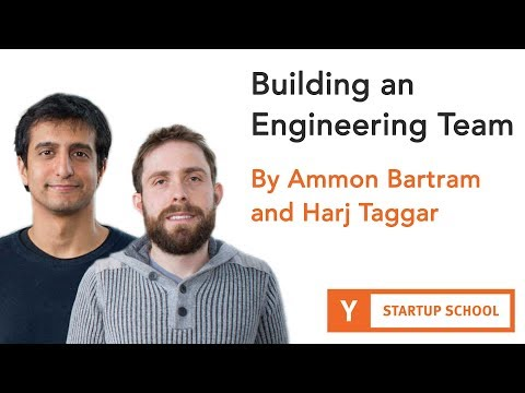 Building an Engineering Team by Ammon Bartram and Harj Taggar