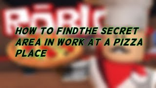 Roblox | How to go to the secret room in work at a pizza place |