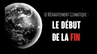 Le réchauffement climatique : Le début de la fin