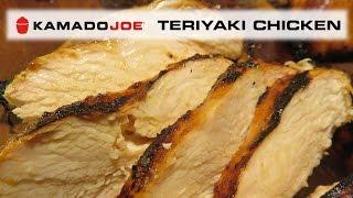 Kamado Joe Teriyaki Chicken Breasts