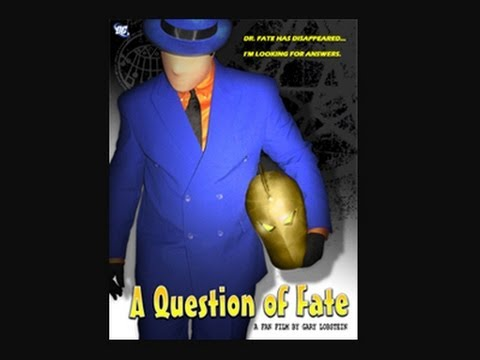 A Question of Fate (2008) - The Question/Dr. Fate Fan Film Re-Upload High Quality