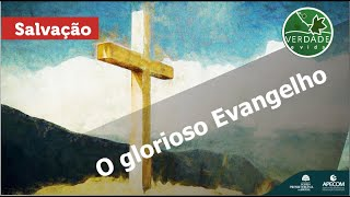 0686 - O glorioso Evangelho