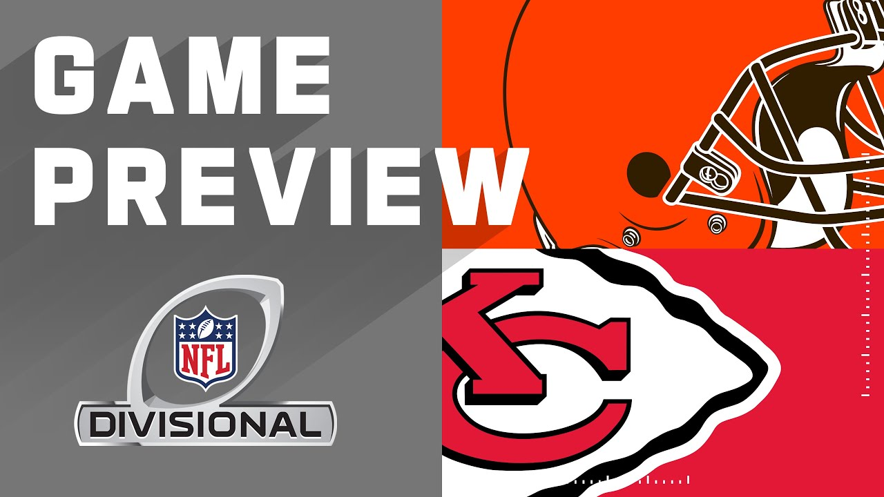 Cleveland Browns vs. Kansas City Chiefs | NFL Divisional Round Preview -  YouTube