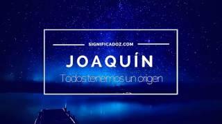 Joaquin - Significado del Nombre Joaquín
