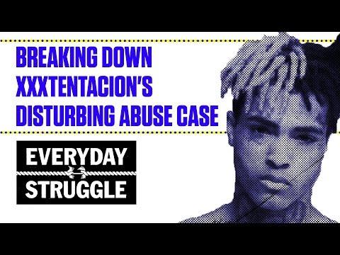 Breaking Down XXXtentacion's Disturbing Abuse Case | Everyday Struggle