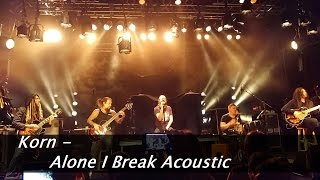 Korn - Alone I Break and Low Rider Acoustic! (Live, October 2015)