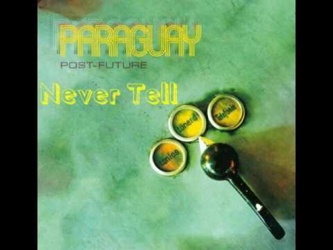 Paraguay - Never Tell (Post-Future)