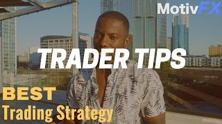Trader Tips | The Best Forex Day Trading Strategy