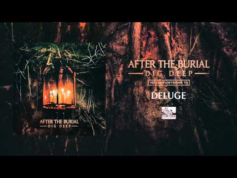 AFTER THE BURIAL - Deluge