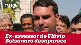 Ex-assessor de Flávio Bolsonaro desaparece e não explica movimentação milionária em sua conta