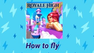 Roblox:How To Fly In Royal High School