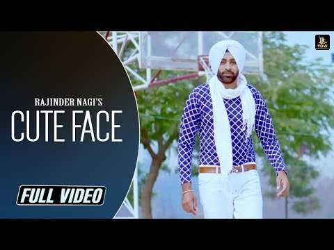 Cute Face (Full Video) | Rajinder Nagi | Latest Song 2019 | Label YDW Production