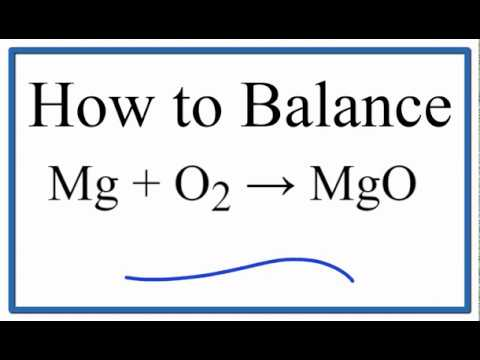 How To Balance Mg + O2 = MgO (Magnesium Plus Oxygen Gas)