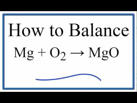 How To Balance Mg + O2 = MgO (Magnesium Plus Oxygen Gas)