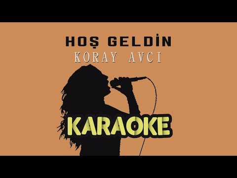 Koray Avcı - Hoş Geldin (Karaoke Video)