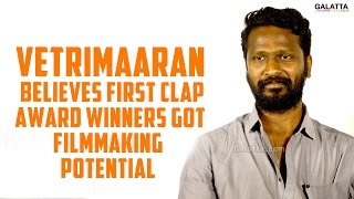 Vetrimaaran Believes First Clap Award Winners Got Filmmaking Potential
