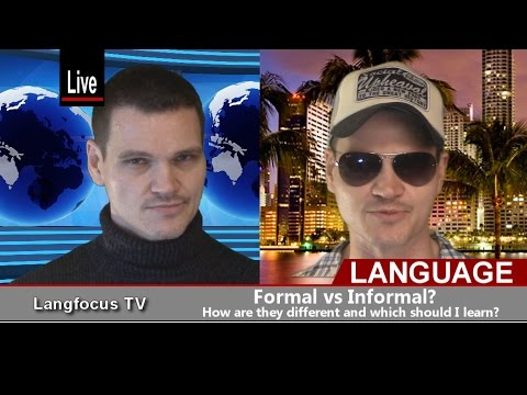Should I Learn the Formal Language or Informal Language?