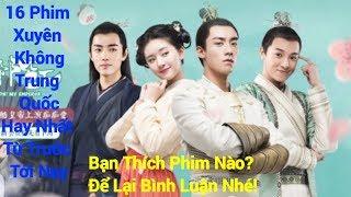 16 Phim Xuyên Không Trung Quốc Hay Nhất