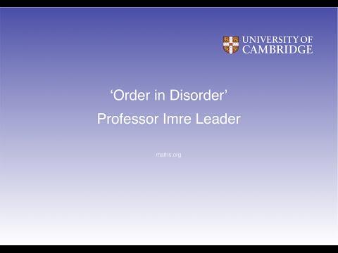 'Order in Disorder' - Professor Imre Leader
