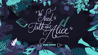 """We Need to Talk About Alice"" (Trailer) - Good Books Great Writers Series"
