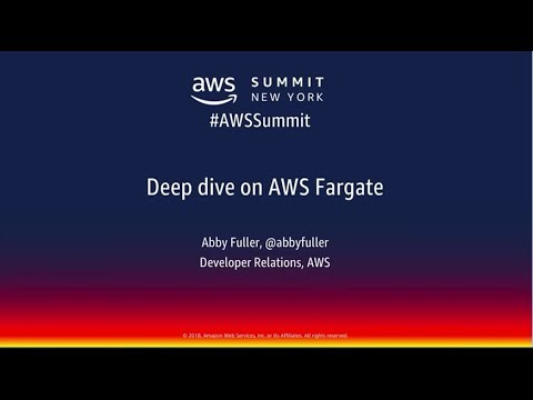 AWS New York Summit 2018 - Develop Containerized Apps with AWS Fargate (SRV314)