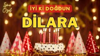 İYİKİ DOĞDUN DİLARA İsimli Doğum Günü Şarkısı
