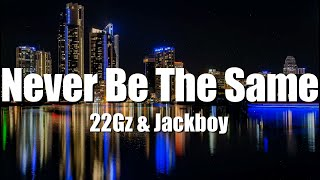 Play Never Be The Same (feat. Jackboy)