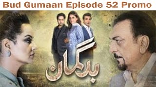 Bud Gumaan Episode 52 Promo HD HUM TV Drama 30 November 2016 SafiProductions