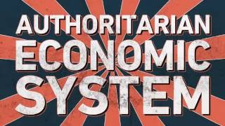 Authoritarian Economic System