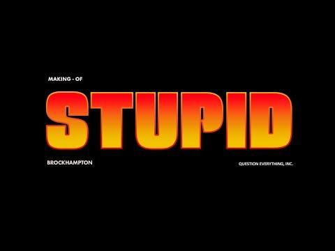 STUPID (MAKING-OF) - BROCKHAMPTON