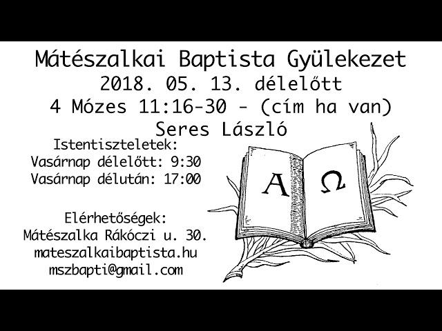 2018. 05. 13. délelőtt, 4 Mózes 11:16-30, Seres László