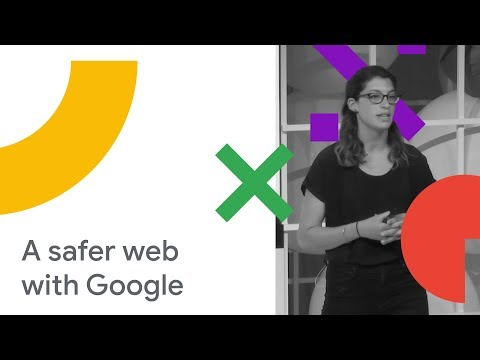 Google's Vision for a Safer Web (Cloud Next '18)
