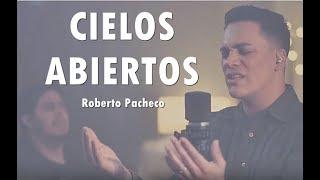 CIELOS ABIERTOS - Roberto Pacheco - Música Adoración
