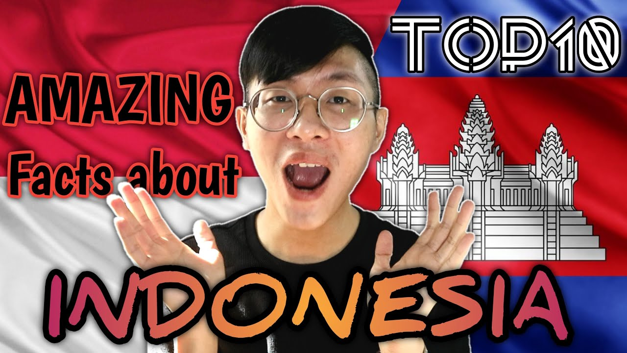 Top 10 AMAZING FACTS ABOUT INDONESIA 🇮🇩 (Khmer Reaction ...