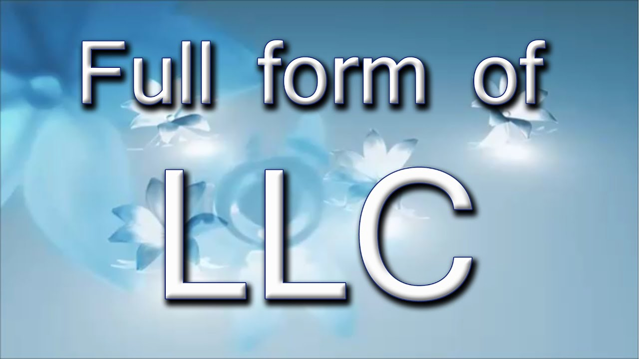 Full Form Of LLC - YouTube