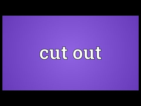 Cut out Meaning