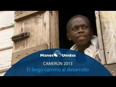 2013 - Camerún - El largo camino al desarrollo. Pueblo de Dios TVE y Manos Unidas