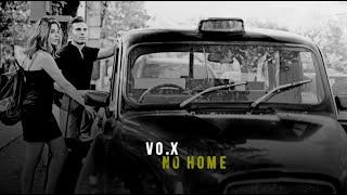 VO.X - No Home (Lyric Video)